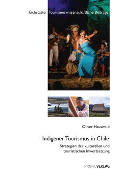 Ethnotourismus in Chile von Hauswald,  Oliver
