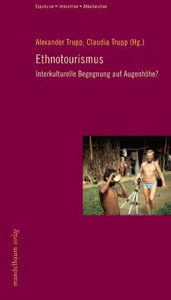 Ethnotourismus von Trupp,  Alexander, Trupp,  Claudia