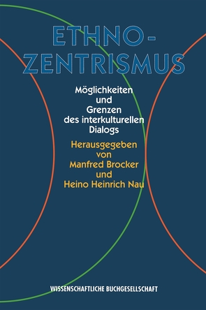 Ethnozentrismus von Brocker,  Manfred, Mersch,  Dieter, Nau,  Heino Heinrich