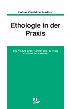 Ethologie in der Praxis von Beyer,  Peter K, Wehnelt,  Stephanie