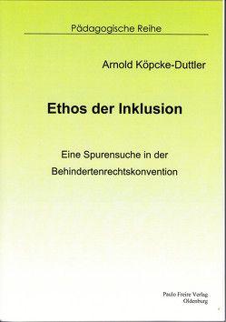 Ethos der Inklusion von Köpcke-Duttler,  Arnold
