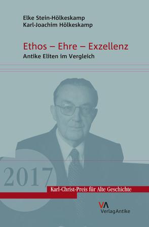 Ethos – Ehre – Exzellenz von Hölkeskamp,  Karl-Joachim, Leppin,  Hartmut, Rebenich,  Stefan, Rödder,  Andreas, Stein-Hölkeskamp,  Elke