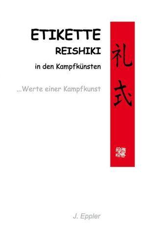 Etikette, Reishiki in den Kampfkünsten von Eppler,  Joachim, Volland,  Claudia