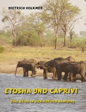 Etosha und Caprivi von Volkmer,  Dietrich