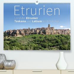 Etrurien: Land der Etrusker – Toskana und Latium für Entdecker (Premium, hochwertiger DIN A2 Wandkalender 2021, Kunstdruck in Hochglanz) von Hoffmann,  Monika