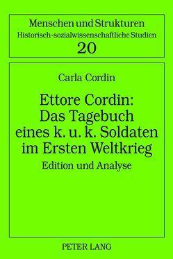 Ettore Cordin: Das Tagebuch eines k. u. k. Soldaten im Ersten Weltkrieg von Cordin,  Carla
