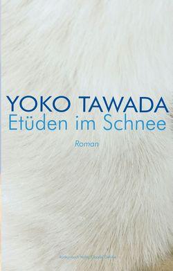Etüden im Schnee von Tawada,  Yoko