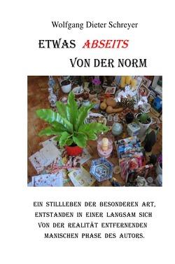 Etwas abseits von der Norm von Schreyer,  Wolfgang Dieter