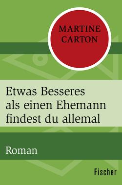 Etwas Besseres als einen Ehemann findest du allemal von Carton,  Martine, Huber-Hönck,  Tina, Leusden-Henningsen,  Elga van, Sander,  Martina