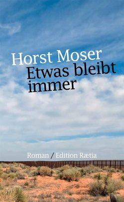 Etwas bleibt immer von Moser,  Horst