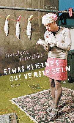 Etwas Kleines gut versiegeln von Kutschke,  Svealena
