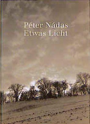 Etwas Licht von Gahse,  Zsuzsanna, Nádas,  Péter