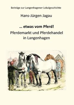 … etwas vom Pferd! von Jagau,  Hans-Jürgen