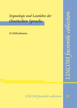 Etymologie und Lautlehre der Ossetischen Sprache von Hübschmann,  H.