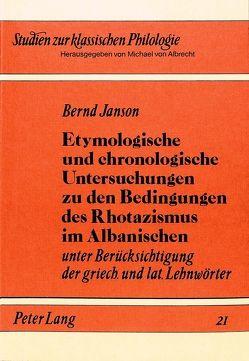 Etymologische und chronologische Untersuchungen zu den Bedingungen des Rhotazismus im Albanischen von Janson,  Bernd