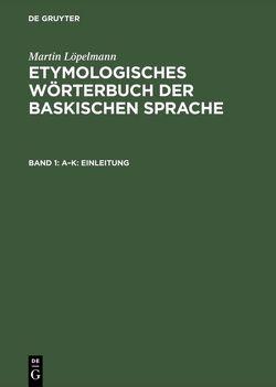 Etymologisches Wörterbuch der baskischen Sprache von Löpelmann,  Martin