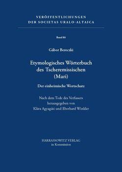 Etymologisches Wörterbuch des Tscheremissischen (MARI) von Agyagási,  Klára, Bereczki,  Gábor, Winkler,  Eberhard