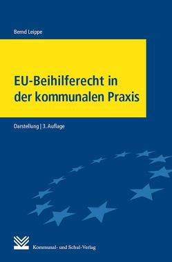 EU-Beihilferecht in der kommunalen Praxis von Leippe,  Bernd