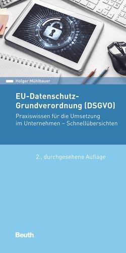 EU-Datenschutz-Grundverordnung (DSGVO) von Mühlbauer,  Holger