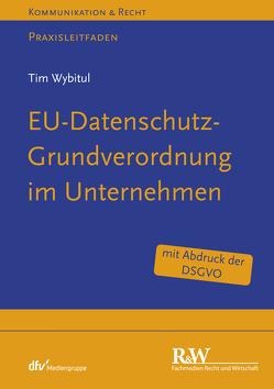 EU-Datenschutz-Grundverordnung im Unternehmen von Wybitul,  Tim