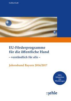 EU-Förderprogramme für die öffentliche Hand – verständlich für alle – von Gehler,  Andrea, Leiß,  Mercedes