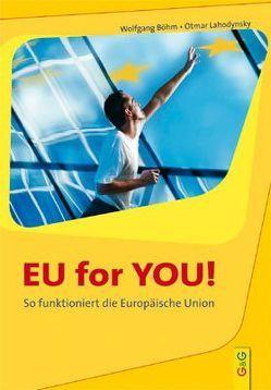 EU for YOU von Böhm,  Wolfgang, Lahodynsky,  Otmar