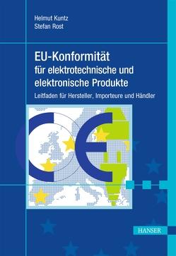 EU-Konformität für elektrotechnische und elektronische Produkte von Kuntz,  Helmut, Stefan,  Rost