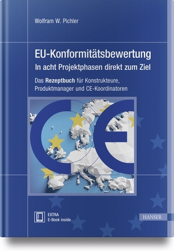 EU-Konformitätsbewertung – in acht Projektphasen direkt zum Ziel von Pichler,  Wolfram W