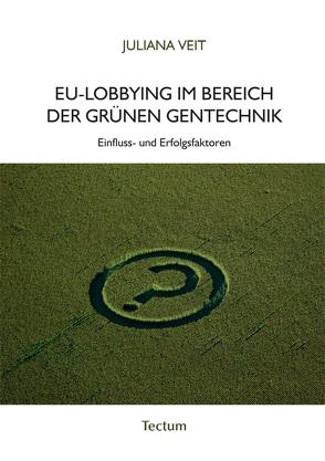 EU-Lobbying im Bereich der grünen Gentechnik von Veit,  Juliana
