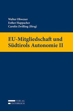 EU-Mitgliedschaft und Südtirols Autonomie II von Happacher,  Esther, Obwexer,  Walter, Zwilling,  Carolin