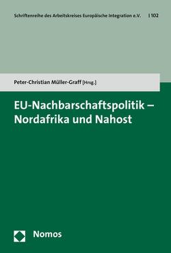 EU-Nachbarschaftspolitik – Nordafrika und Nahost von Müller-Graff,  Peter Christian