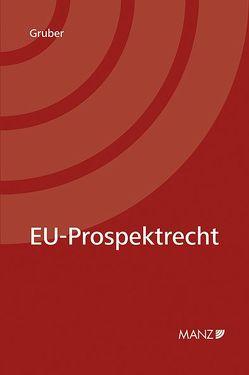 EU-Prospektrecht von Gruber,  Michael