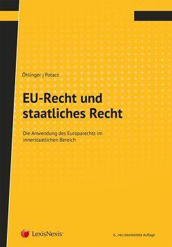 EU-Recht und staatliches Recht von Öhlinger,  Theo, Potacs,  Michael