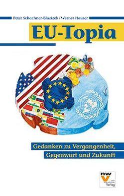EU-Topia von Hauser,  Werner, Schachner-Blazizek,  Peter