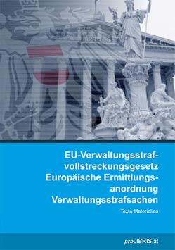 EU-Verwaltungsstrafvollstreckungsgesetz / Europäische Ermittlungsanordnung Verwaltungsstrafsachen von proLIBRIS VerlagsgesmbH