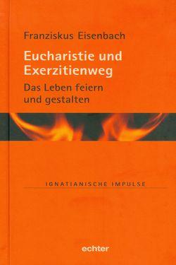 Eucharistie und Exerzitienweg von Eisenbach,  Franziskus