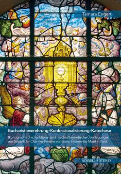 Eucharistieverehrung – Konfessionalisierung – Katechese von Engert,  Tamara