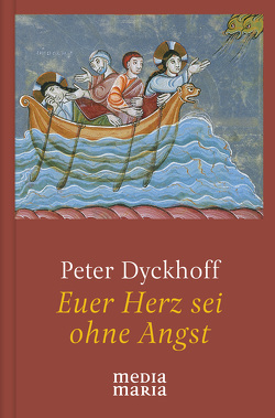 Euer Herz sei ohne Angst von Dyckhoff,  Peter