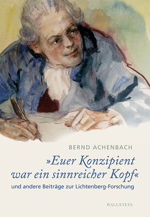 »Euer Konzipient war ein sinnreicher Kopf« von Achenbach,  Bernd, Joost,  Ulrich