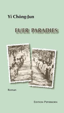 Euer Paradies von Kim,  Hyeong-Shik, Yi,  Chong-Jun