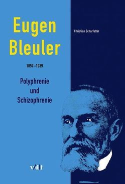 Eugen Bleuler (1857-1939) von Scharfetter,  Christian