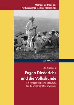 Eugen Diederichs und die Volkskunde von Niem,  Christina