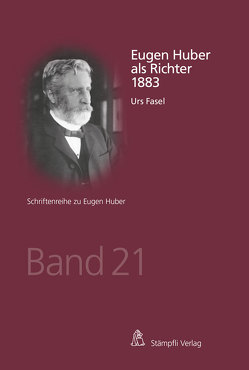 Eugen Huber als Richter 1883 von Fasel,  Urs