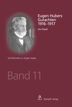 Eugen Hubers Gutachten 1916-1917 von Fasel,  Urs