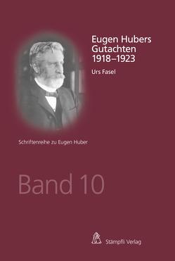 Eugen Hubers Gutachten 1918 – 1923 von Fasel,  Urs