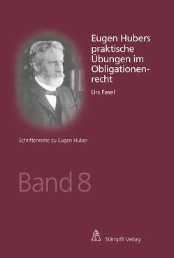 Eugen Hubers praktische Übungen im Obligationenrecht von Fasel,  Urs