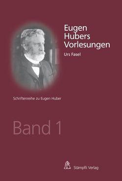 Eugen Hubers Vorlesungen von Fasel,  Urs