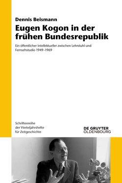 Eugen Kogon in der frühen Bundesrepublik von Beismann,  Dennis