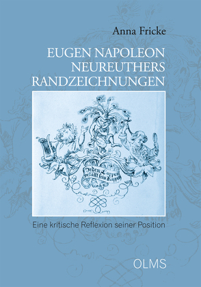 Eugen Napoleon Neureuthers Randzeichnungen von Fricke,  Anna