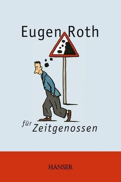 Eugen Roth für Zeitgenossen von Roth,  Eugen